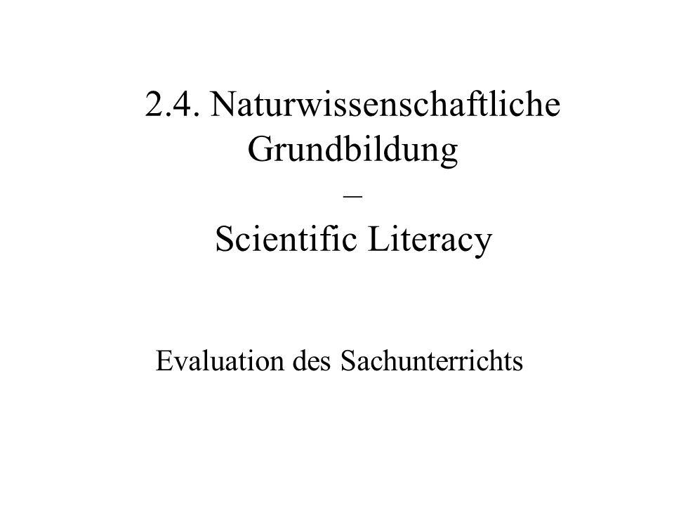 2.4. Naturwissenschaftliche Grundbildung – Scientific Literacy
