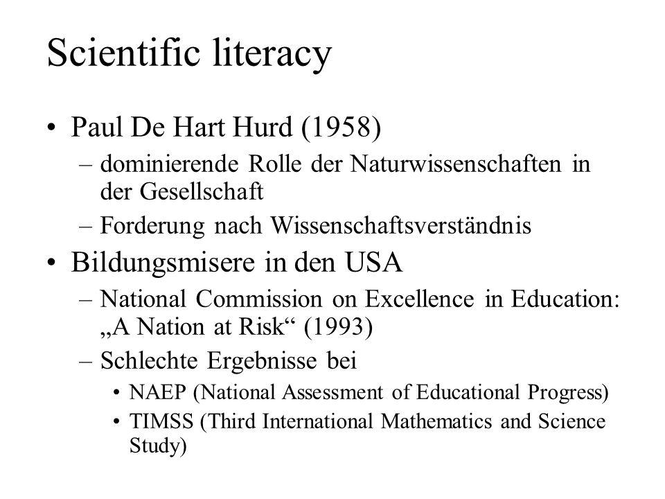 Scientific literacy Paul De Hart Hurd (1958) Bildungsmisere in den USA