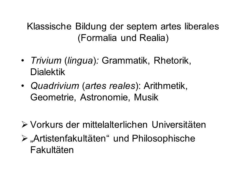 Klassische Bildung der septem artes liberales (Formalia und Realia)