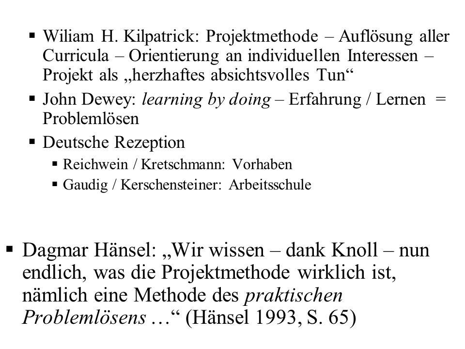 """Wiliam H. Kilpatrick: Projektmethode – Auflösung aller Curricula – Orientierung an individuellen Interessen – Projekt als """"herzhaftes absichtsvolles Tun"""