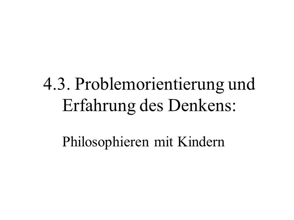 4.3. Problemorientierung und Erfahrung des Denkens: