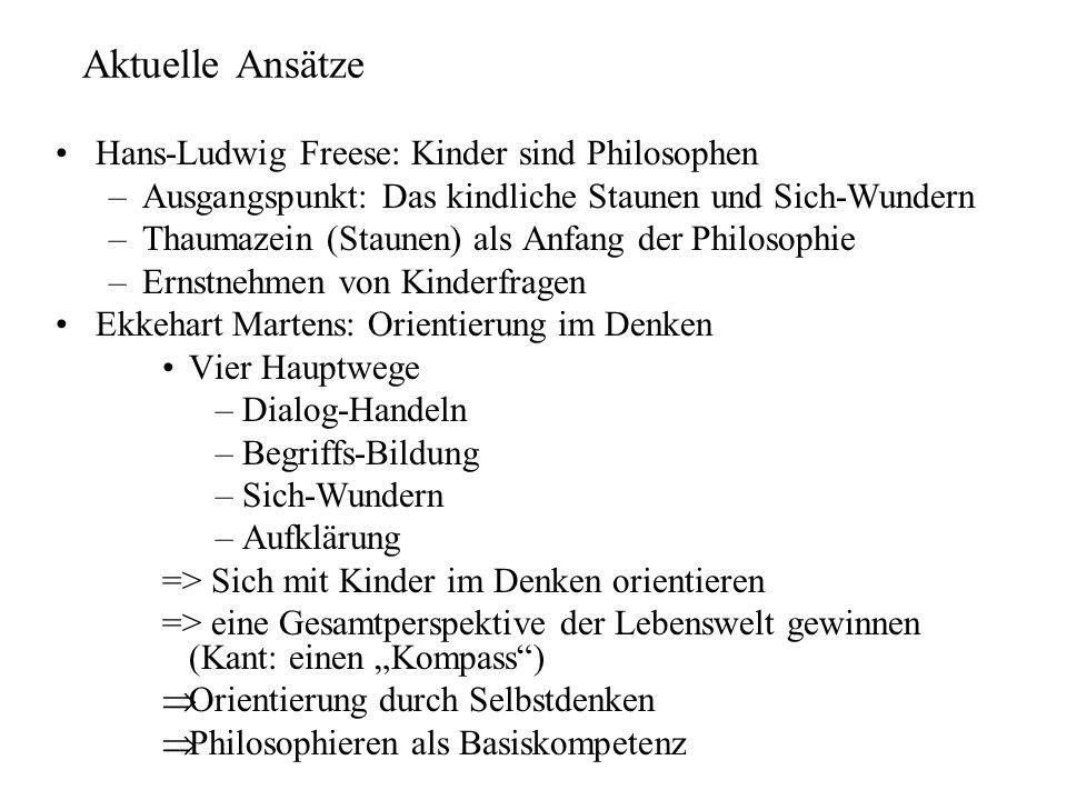 Aktuelle Ansätze Hans-Ludwig Freese: Kinder sind Philosophen