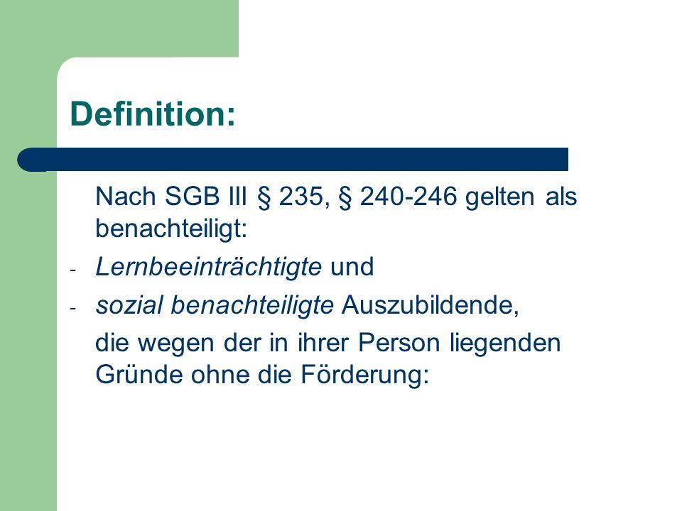 Definition: Nach SGB III § 235, § 240-246 gelten als benachteiligt: