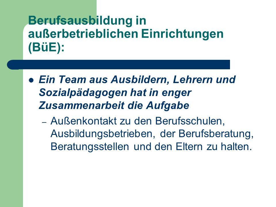 Berufsausbildung in außerbetrieblichen Einrichtungen (BüE):