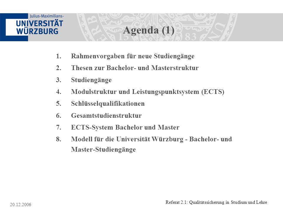 Agenda (1) 1. Rahmenvorgaben für neue Studiengänge