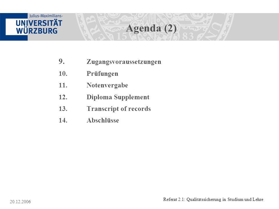 Agenda (2) 9. Zugangsvoraussetzungen 10. Prüfungen 11. Notenvergabe