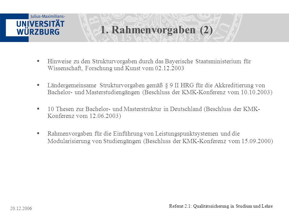1. Rahmenvorgaben (2) Hinweise zu den Strukturvorgaben durch das Bayerische Staatsministerium für Wissenschaft, Forschung und Kunst vom 02.12.2003.
