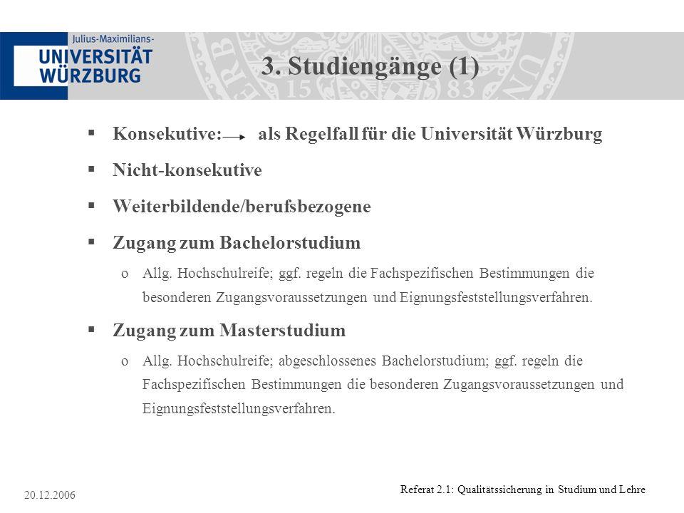 3. Studiengänge (1) Konsekutive: als Regelfall für die Universität Würzburg. Nicht-konsekutive.