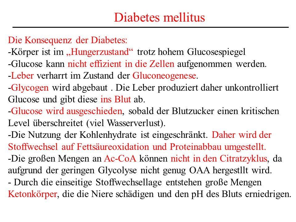 Diabetes mellitus Die Konsequenz der Diabetes: