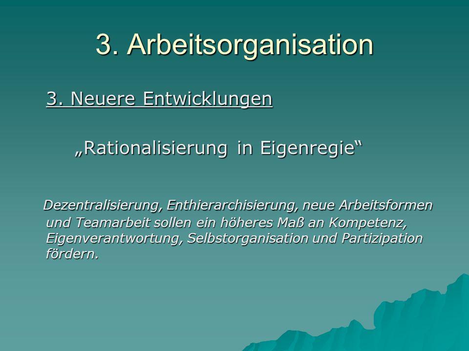 3. Arbeitsorganisation 3. Neuere Entwicklungen