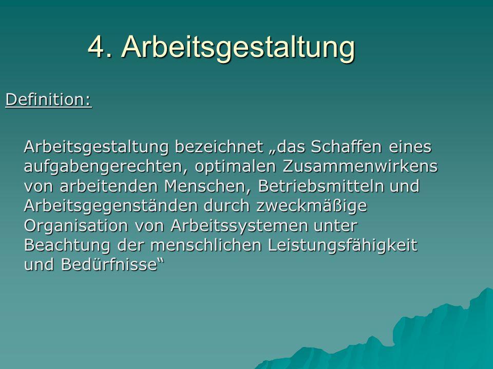 4. Arbeitsgestaltung Definition: