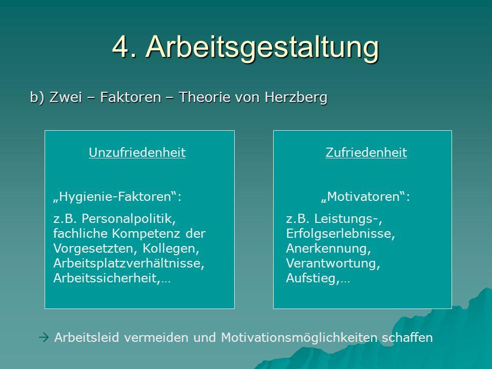 4. Arbeitsgestaltung b) Zwei – Faktoren – Theorie von Herzberg
