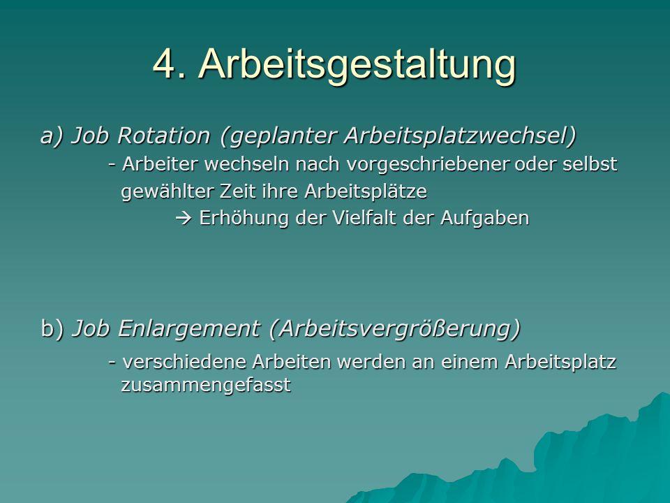 4. Arbeitsgestaltung a) Job Rotation (geplanter Arbeitsplatzwechsel)