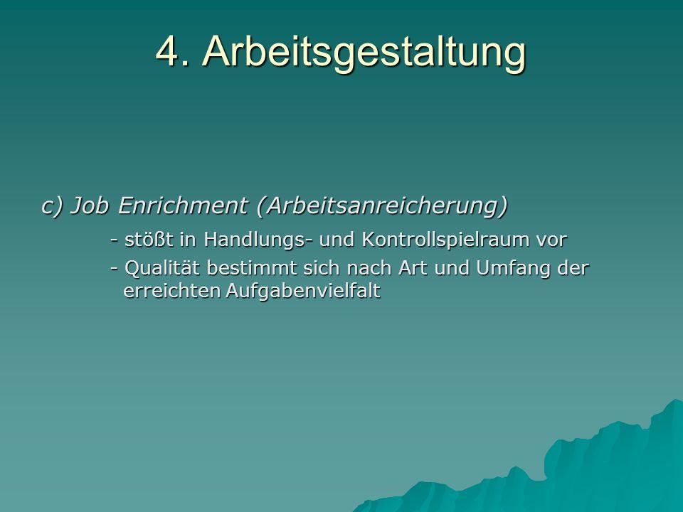 4. Arbeitsgestaltung c) Job Enrichment (Arbeitsanreicherung)