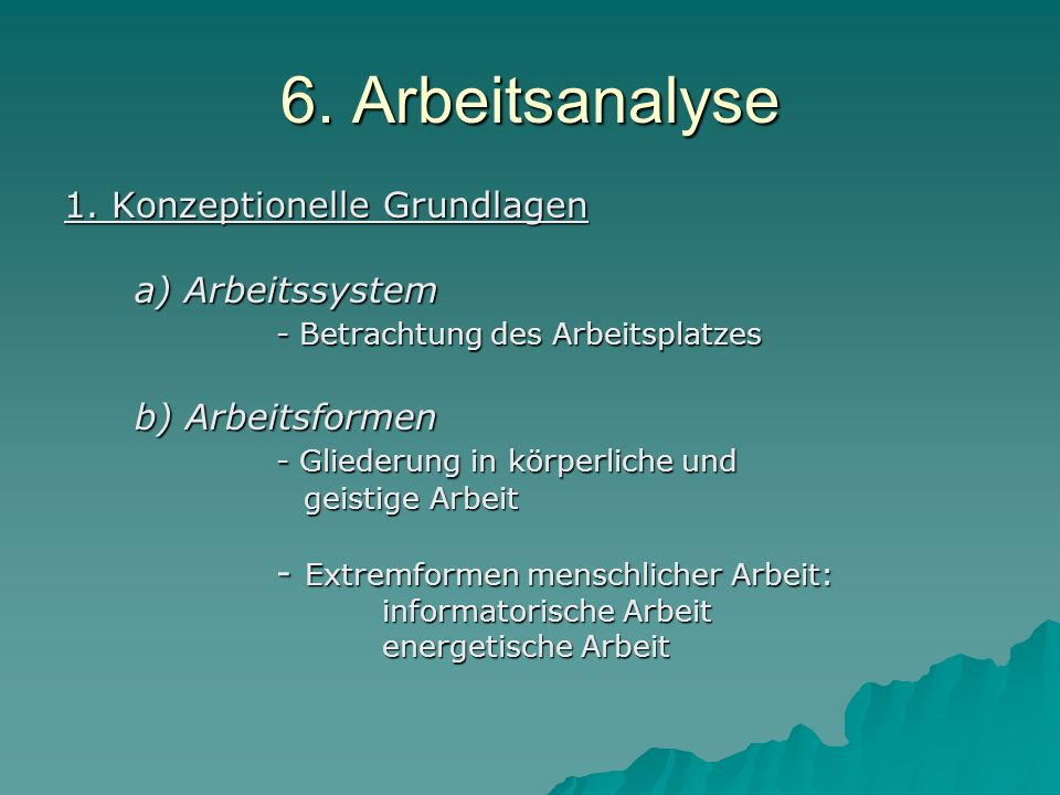 6. Arbeitsanalyse 1. Konzeptionelle Grundlagen a) Arbeitssystem