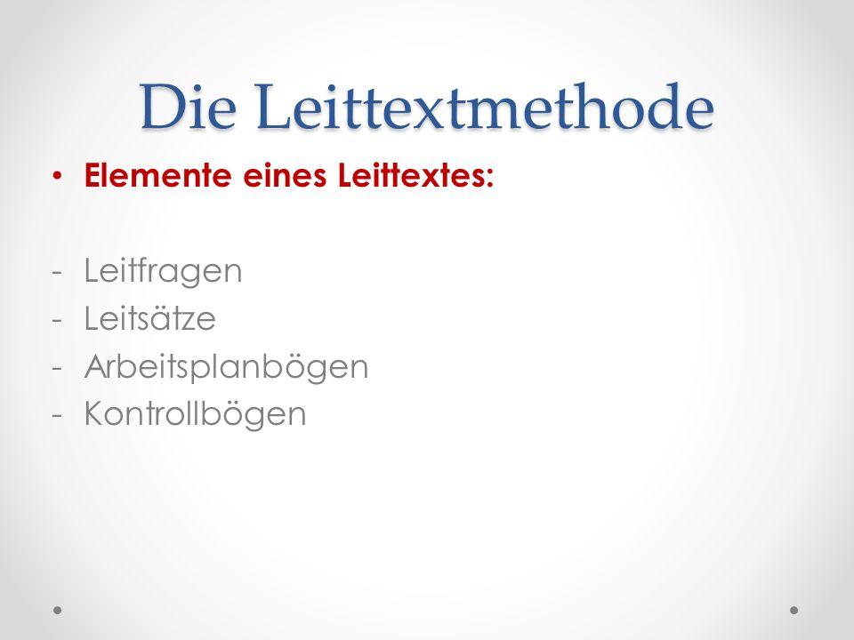 Die Leittextmethode Elemente eines Leittextes: - Leitfragen