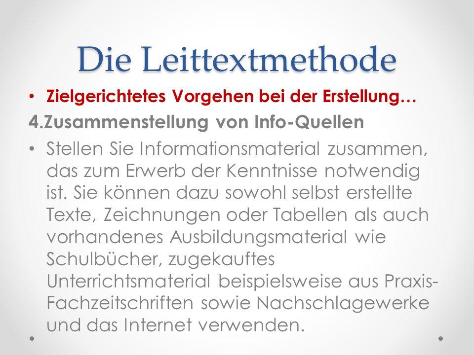 Die Leittextmethode 4.Zusammenstellung von Info-Quellen