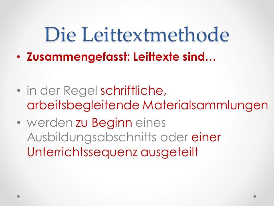 Die Leittextmethode Zusammengefasst: Leittexte sind… in der Regel schriftliche, arbeitsbegleitende Materialsammlungen.