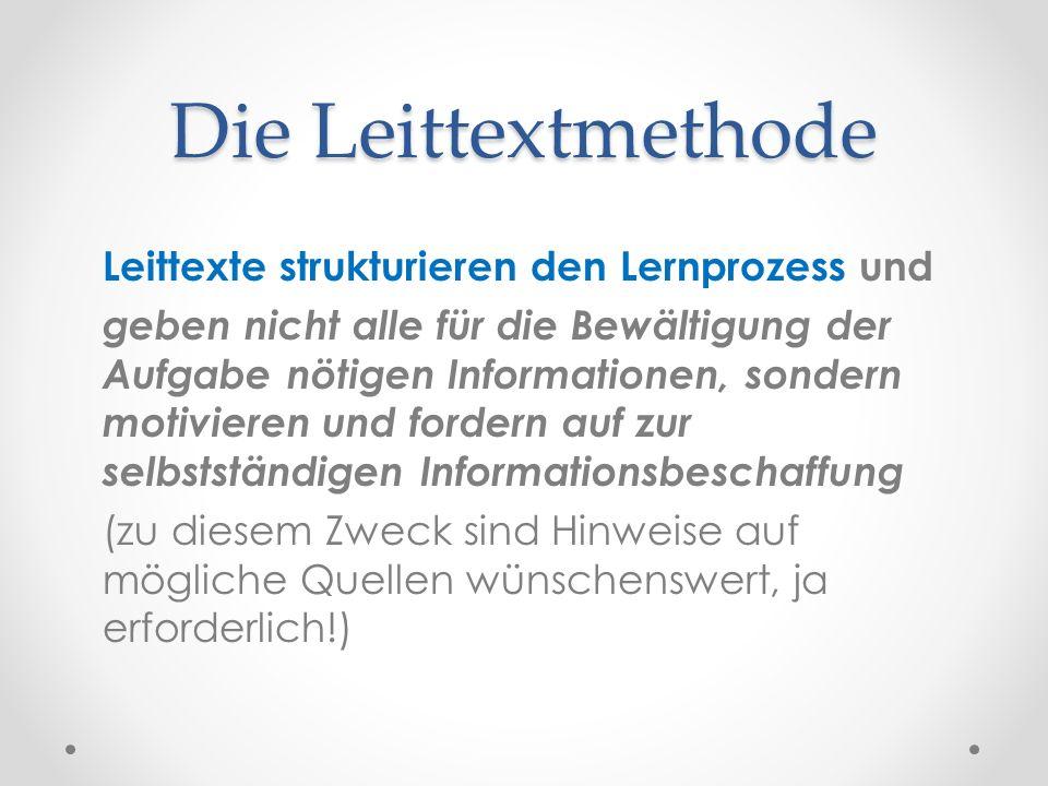 Die Leittextmethode Leittexte strukturieren den Lernprozess und.
