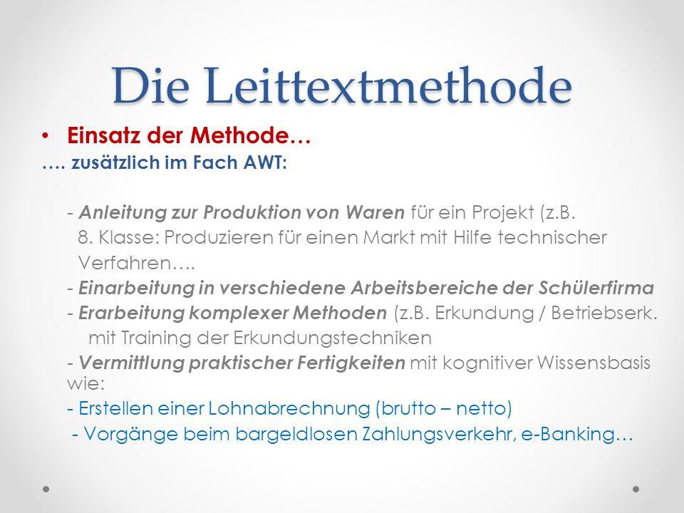 Die Leittextmethode Einsatz der Methode… …. zusätzlich im Fach AWT: