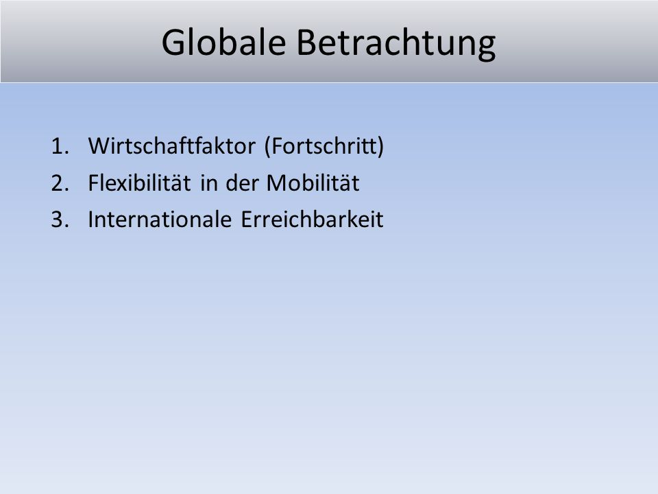 Globale Betrachtung Wirtschaftfaktor (Fortschritt)