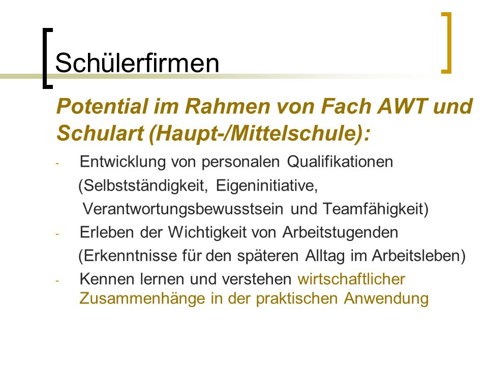 Schülerfirmen Potential im Rahmen von Fach AWT und Schulart (Haupt-/Mittelschule): Entwicklung von personalen Qualifikationen.