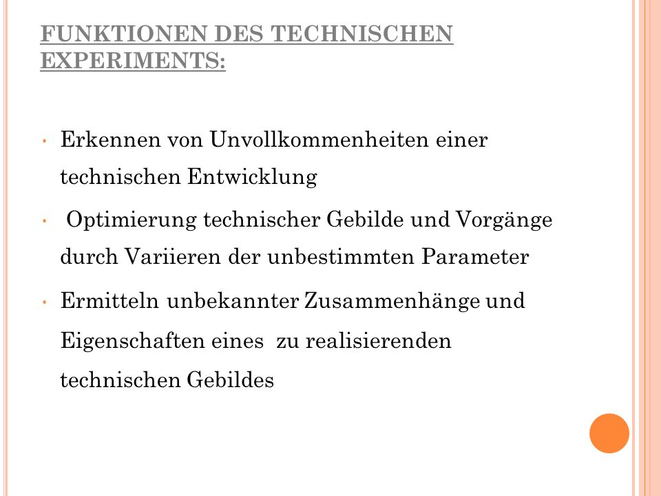 FUNKTIONEN DES TECHNISCHEN EXPERIMENTS: