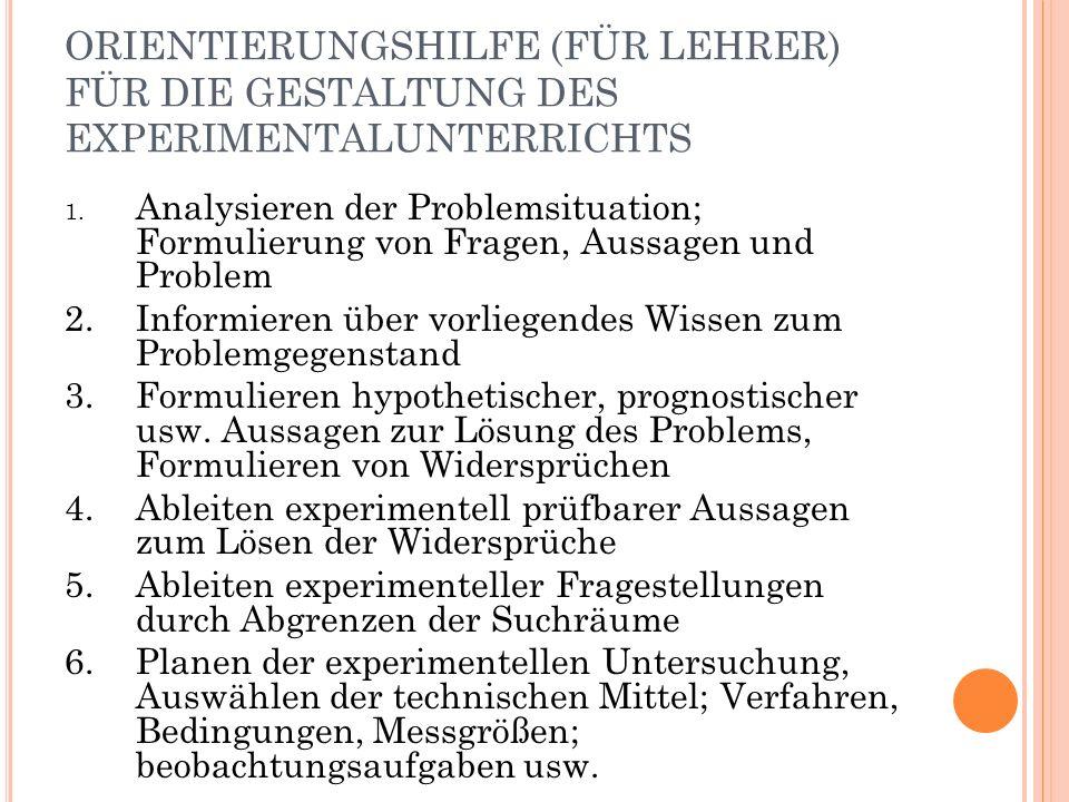 ORIENTIERUNGSHILFE (FÜR LEHRER) FÜR DIE GESTALTUNG DES EXPERIMENTALUNTERRICHTS