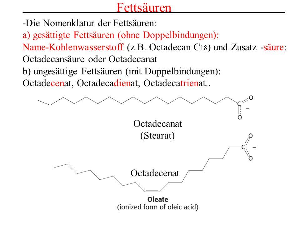 Fettsäuren -Die Nomenklatur der Fettsäuren: