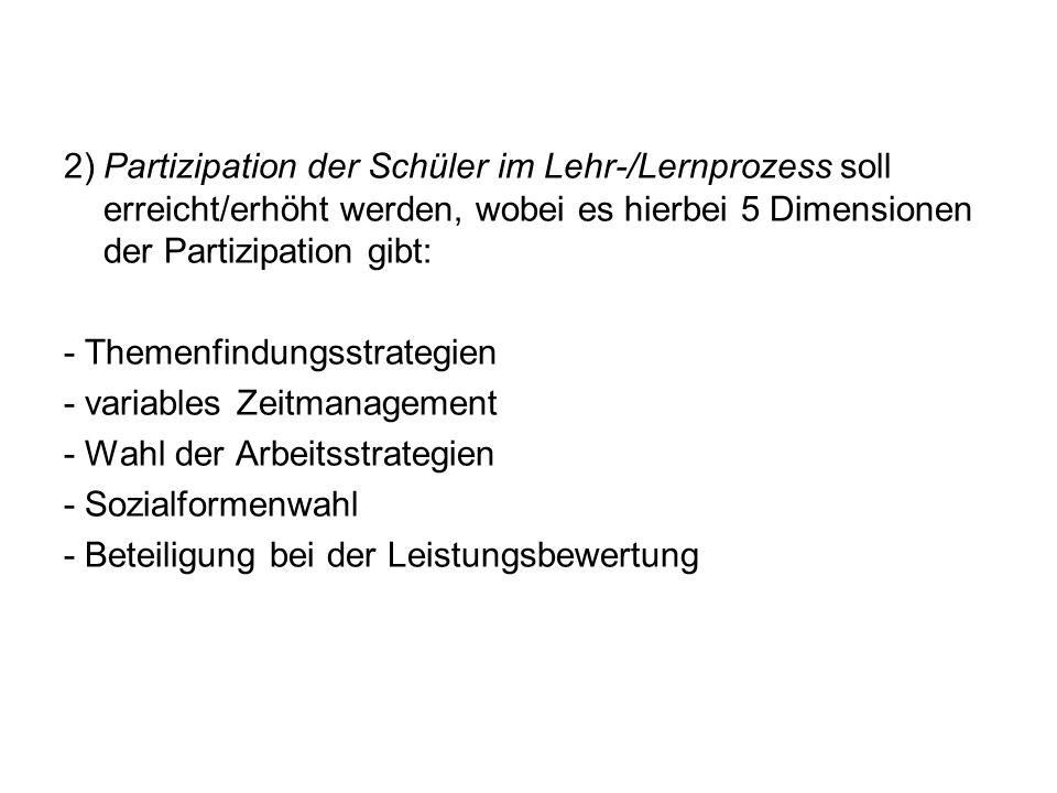 2) Partizipation der Schüler im Lehr-/Lernprozess soll erreicht/erhöht werden, wobei es hierbei 5 Dimensionen der Partizipation gibt: