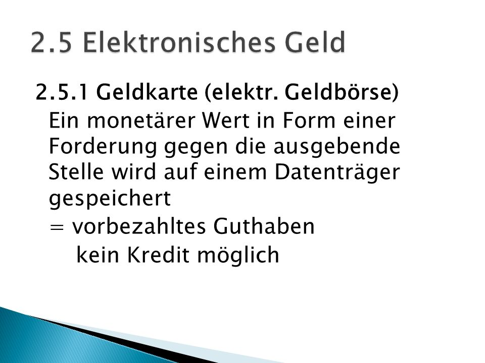 2.5 Elektronisches Geld 2.5.1 Geldkarte (elektr. Geldbörse)