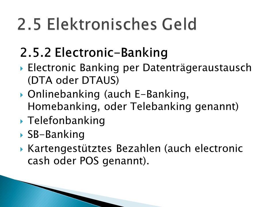 2.5 Elektronisches Geld 2.5.2 Electronic-Banking