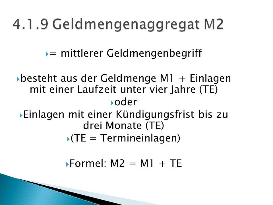 4.1.9 Geldmengenaggregat M2 = mittlerer Geldmengenbegriff