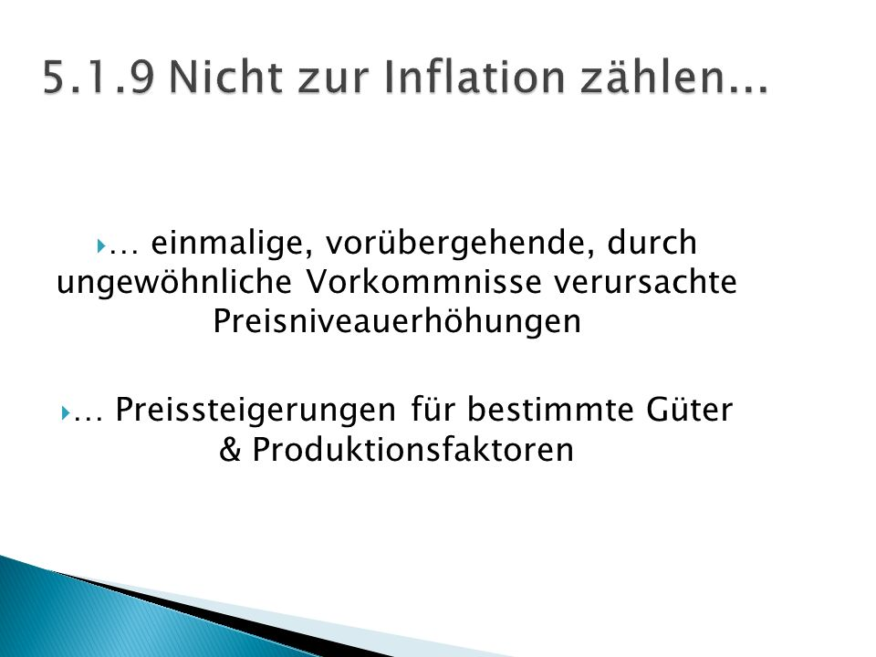5.1.9 Nicht zur Inflation zählen...