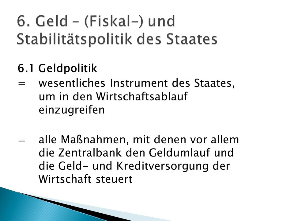 6. Geld – (Fiskal-) und Stabilitätspolitik des Staates