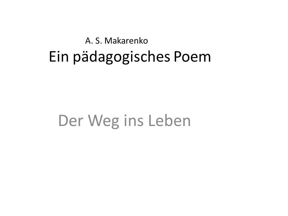 A. S. Makarenko Ein pädagogisches Poem