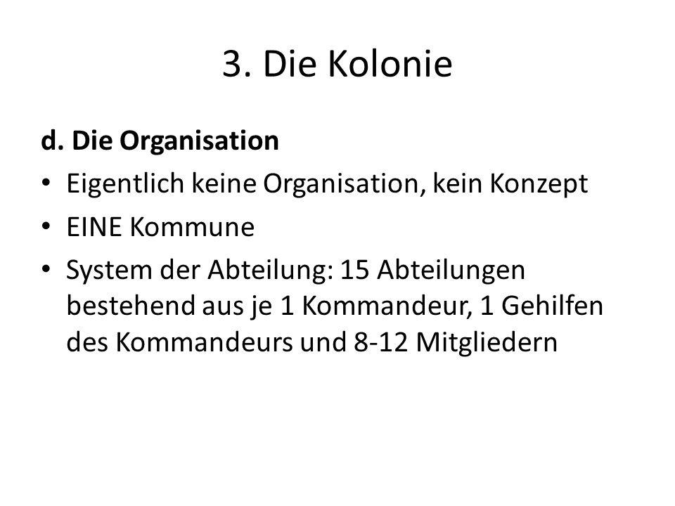 3. Die Kolonie d. Die Organisation