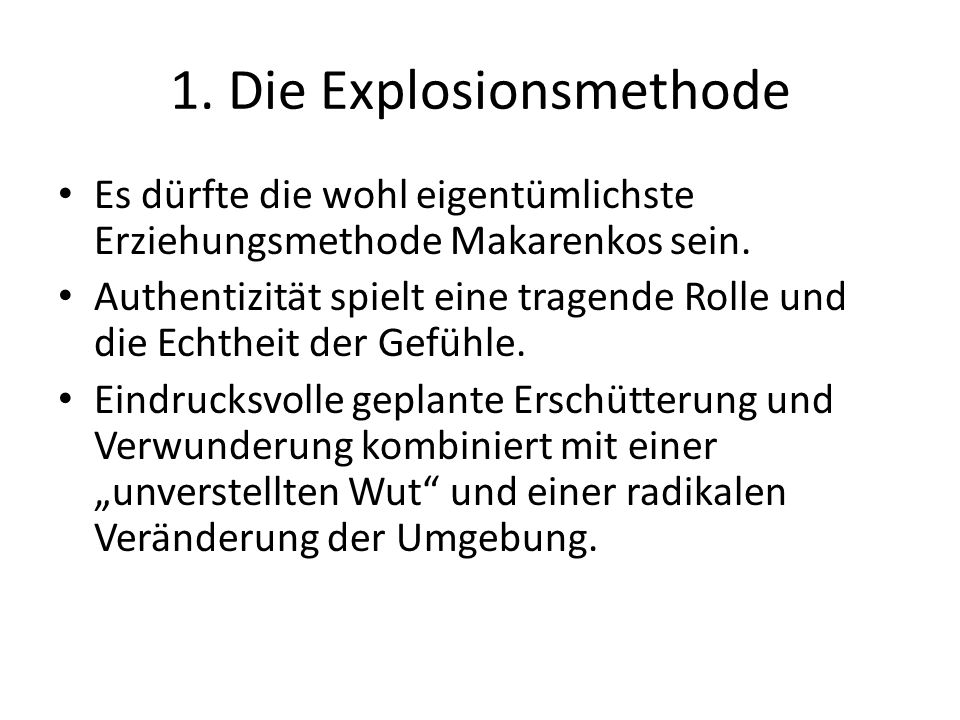 1. Die Explosionsmethode