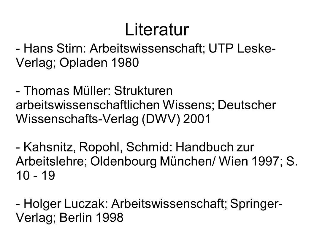 - Hans Stirn: Arbeitswissenschaft; UTP Leske-Verlag; Opladen 1980