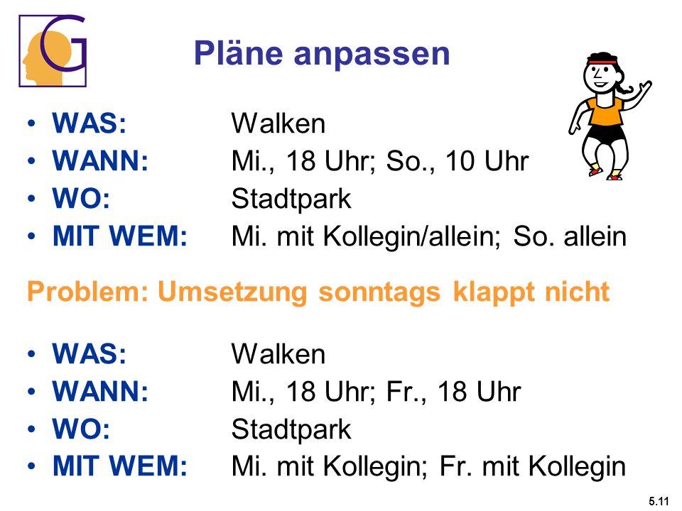 Pläne anpassen WAS: Walken WANN: Mi., 18 Uhr; So., 10 Uhr