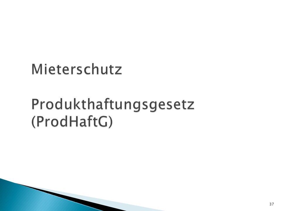 Mieterschutz Produkthaftungsgesetz (ProdHaftG)