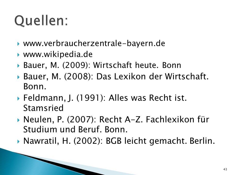 Quellen: Bauer, M. (2008): Das Lexikon der Wirtschaft. Bonn.