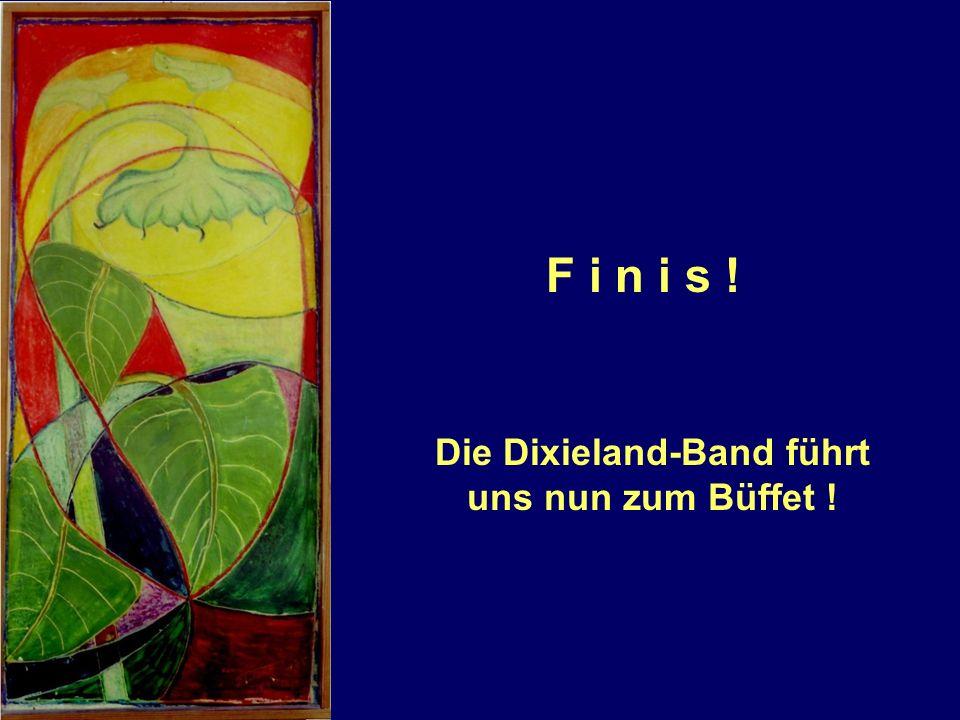 Die Dixieland-Band führt uns nun zum Büffet !