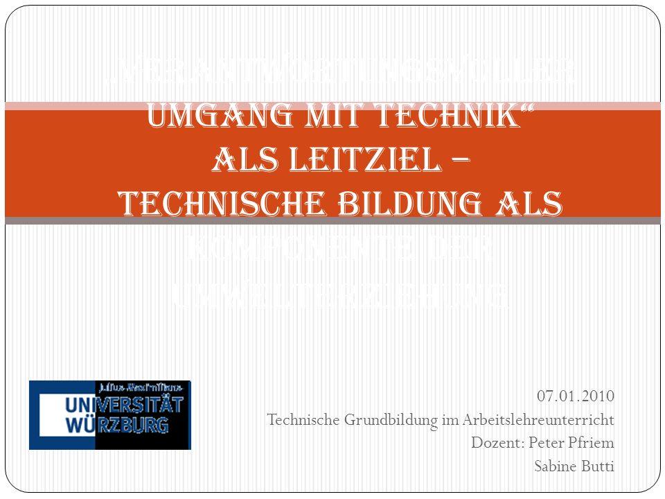 """""""Verantwortungsvoller Umgang mit Technik als Leitziel – Technische Bildung als Komponente der Umwelterziehung"""