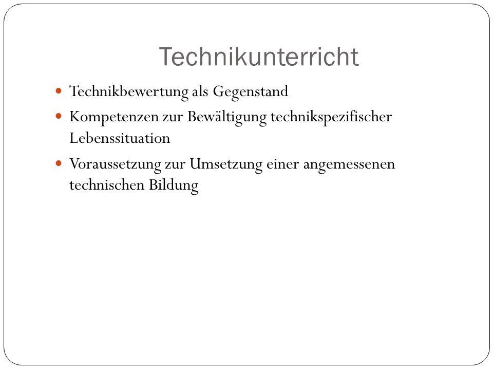 Technikunterricht Technikbewertung als Gegenstand