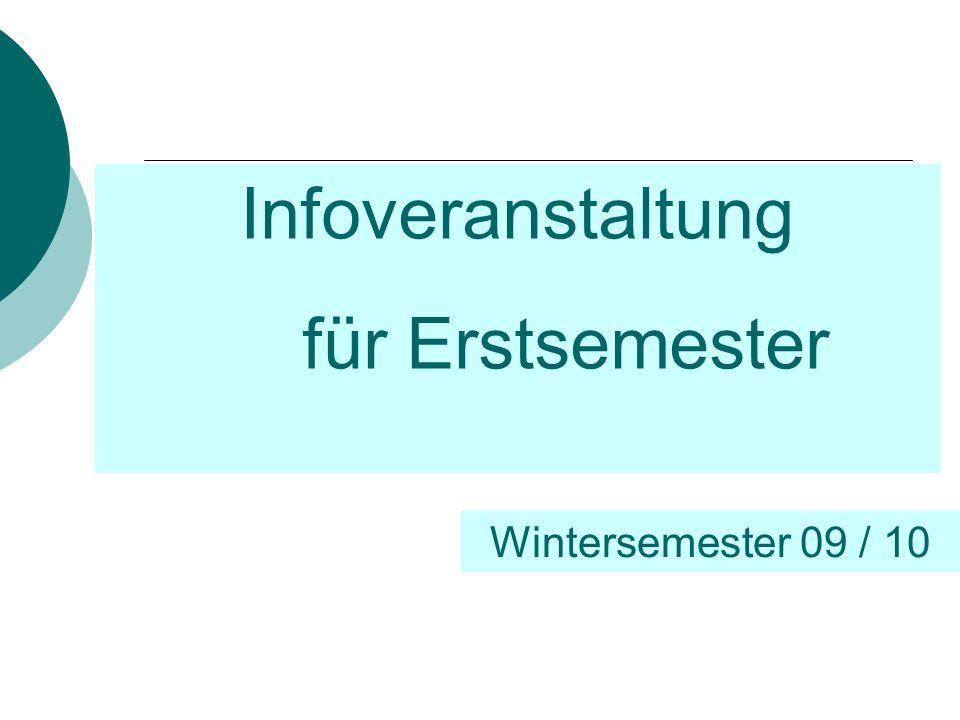 Infoveranstaltung für Erstsemester Wintersemester 09 / 10