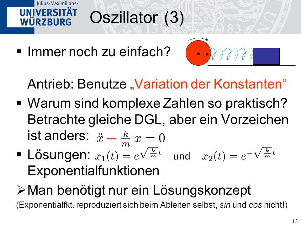 """Oszillator (3) Immer noch zu einfach Antrieb: Benutze """"Variation der Konstanten"""