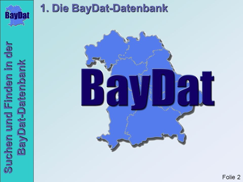 1. Die BayDat-Datenbank Folie 2