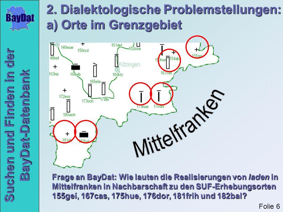 2. Dialektologische Problemstellungen: a) Orte im Grenzgebiet