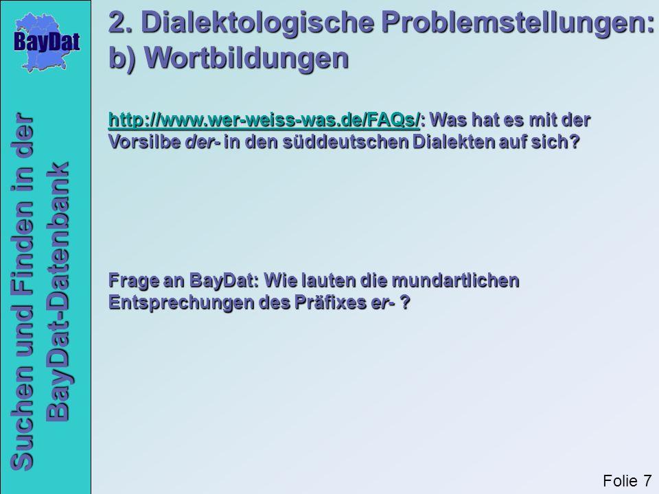 2. Dialektologische Problemstellungen: b) Wortbildungen